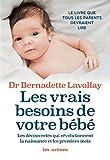 Les Vrais besoins de votre bébé (AR.EDUCATION)...