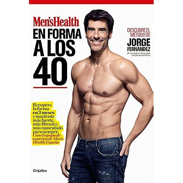 En Forma A Los 40 Men S Health Recupera La Forma En 3 Meses Y Mantente Más Fuerte Más Fibrado Y Más Musculado Para Siempre Con El Equipo De Expertos De Men S