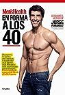En forma a los 40 par Jorge Fernández/Men's Health