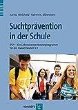 Suchtprävention in der Schule: IPSY – Ein Lebenskompetenzenprogramm für die Klassenstufen 5-7