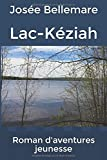Roman d'aventures jeunesse: Lac-Kéziah