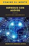 Domina tu mente por medio de la Hipnosis con Audios: Control mental total de la mente por medio de la hipnosis con audios, mejora la salud, estudios, deporte, depresión, estrés y mas