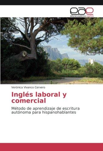 Inglés laboral y comercial: Método de aprendizaje de escritura autónoma para hispanohablantes por Verónica Vivanco Cervero