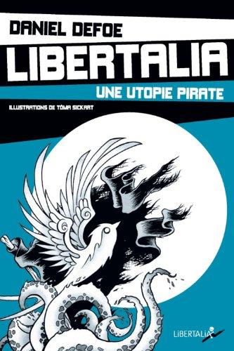 Libertalia : une utopie pirate par Daniel Defoe