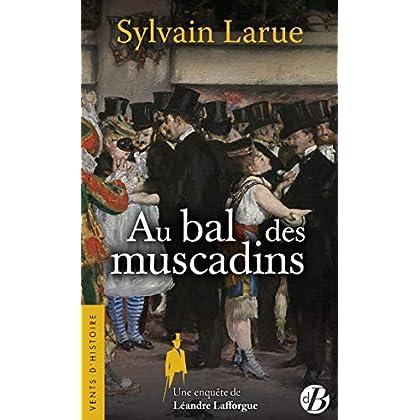 Au bal des muscadins : Une enquête de Léandre Lafforgue