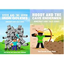 MINECRAFT: Steve and the Seven Iron Golems & Hoody and the Cave Endermen (Book 1 & 4) (minecraft diaries, minecraft books for kids, minecraft adventures, ... Fairy Tales Series) (English Edition)