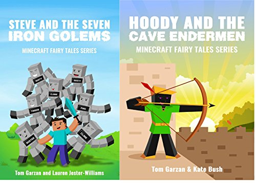 MINECRAFT: Steve and the Seven Iron Golems & Hoody and the Cave Endermen (Book 1 & 4) (minecraft diaries, minecraft books for kids, minecraft adventures, ... Fairy Tales Series) (English Edition) (Xbox 360 Spiele Minecraft Mods)