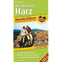 Wanderland Harz: Wanderführer mit GPS-Tracks zum Download, 30 erlebnisreiche Touren, Geschichten vom Wegesrand, Regionalwissen, Insidertipps des ... Übersichtskarte (Wanderführer / WF)