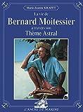 La vie de Bernard Moitessier à travers son Thème Astral (J08)