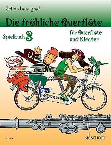 Die fröhliche Querflöte: Spielbuch 3. Band 3. Flöte und Klavier. Spielbuch.