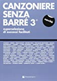Canzoniere senza barré. Superselezione di successi facilitati: 3 - MUSICA-REPERTORIO - amazon.it