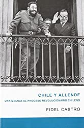 CHILE Y ALLENDE (Coleccion Fidel Castro) by Fidel Castro (2009-08-21)