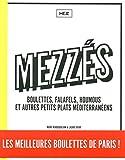 Mezzés - Boulettes, falafels, houmous et autres petits plats méditerranéens