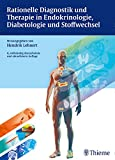 Rationelle Diagnostik und Therapie in Endokrinologie, Diabetologie und Stoffwech