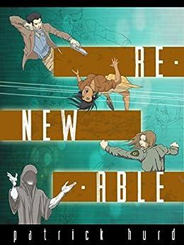 Re-NEW-able (English Edition) di [Hurd, Patrick]