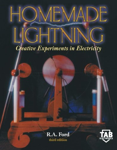 Homemade Lightning:  Creative Experiments in Electricity (TAB Electronics Technical Library) por R.  A. Ford