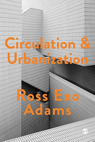 Circulation and Urbanization (Society and Space) (English Edition)