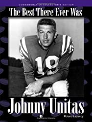 Johnny Unitas: The Best There Ever Was by Roland Lazenby (2002-09-01)