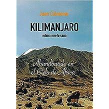 Kilimanjaro, mlima mrefu sana: Abandonado en el cielo de Africa