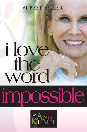 I Love the Word Impossible by Ms. Ann Kiemel (2013-04-01)