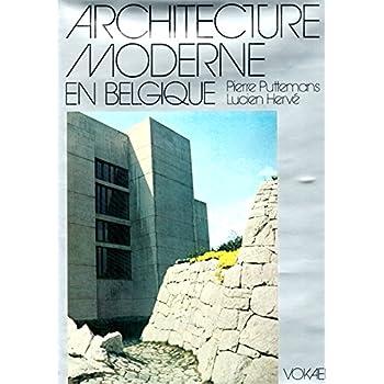 Histoire de l'Architecture Moderne En Belgique / Bruxelles / Art / Urbanisme / Construction / Structure