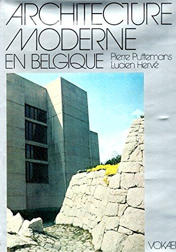Histoire de l'Architecture Moderne En Belgique / Bruxelles / Art / Urbanisme / Construction / Structure par Pierre Puttemans / Lucien Hervé / Architecture / Art / architectonique / urbanisme / construction / proportion, /ordonnance / forme / ligne /