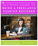 #10: Ultimate Guide to Being a Freelance Fashion Designer: Find Clients, Present Your Portfolio, and Negotiate Rates