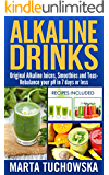 Alkaline Drinks: Original Alkaline Smoothies, Juices and Teas- Rebalance your pH in 7 Days or Less (Alkaline Diet, Alkaline Recipes, Alkaline Smoothies, Plant Based Book 5)
