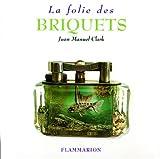 LA FOLIE DES BRIQUETS