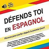 Telecharger Livres Defends toi en Espagnol Phrases pour parler depuis le premier jour avec audio gratuit Defendez vous t 3 (PDF,EPUB,MOBI) gratuits en Francaise