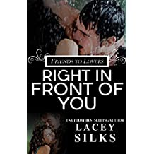 Right in Front of You: (A Friends to Lovers Contemporary Romance)