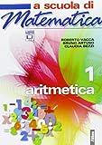 A scuola di matematica. Aritmetica. Per la Scuola media. Con espansione online: 1