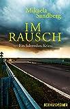 Im Rausch: Kriminalroman
