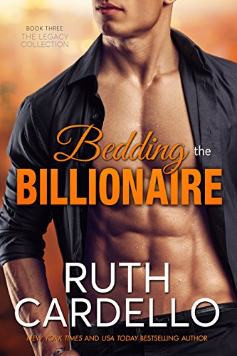 Bedding the Billionaire (Book 3) (Legacy Collection) (English Edition)