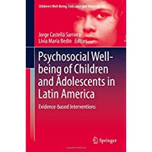 Psychosocial Well-being of Children and Adolescents in Latin America: Evidence-based Interventions (Children's Well-Being: Indicators and Research)