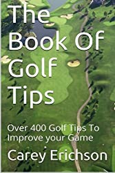The Book Of Golf Tips by Carey Erichson (2008-02-23)