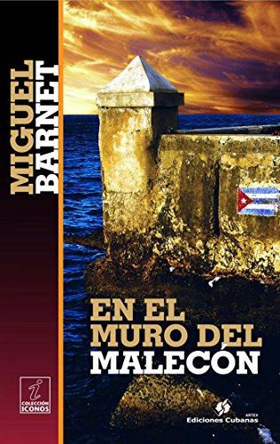 En el muro del Malecón (Iconos nº 2) por Miguel Barnet