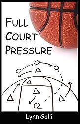 Full Court Pressure by Lynn Galli (2010-01-20)