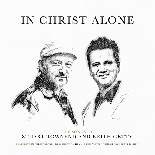 In Christ Alone: The Songs of ...