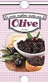 Le cento migliori ricette con le olive