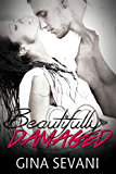 Beautifully Damaged (The Damaged Series Book 1)