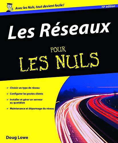 Les Réseaux 10e pour les Nuls par Doug LOWE