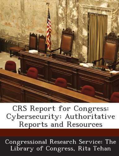 Crs Report for Congress: Cybersecurity: Authoritative Reports and Resources