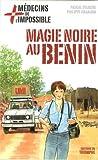 Médecins de l'impossible, Tome 7 : Magie noire au Bénin