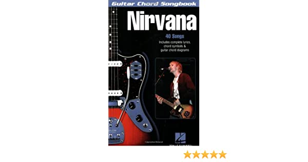 Nirvana Guitar Chord Songbook 40 Songs Guitar Chord Songbooks