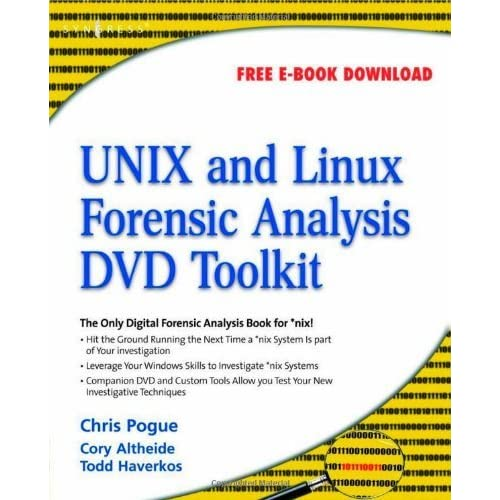 UNIX and Linux Forensic Analysis DVD Toolkit by Chris Pogue (2008-06-30)