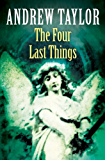The Four Last Things: The Roth Trilogy Book 1