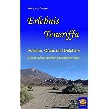 Erlebnis Teneriffa:   Vulkane, Orcas und Delphine.   Urlaub auf der größten kanarischen Insel