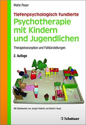 Tiefenpsychologisch fundierte Psychotherapie mit Kindern und Jugendlichen: Therapiekonzeption und Falldarstellungen