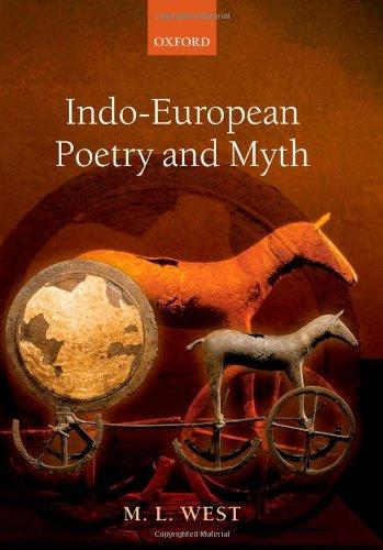 Indo-European Poetry and Myth por M. L. West
